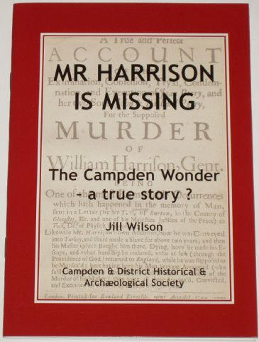 Mr Harrison is Missing - The Campden Wonder, a True Story?, by Jill Wilson